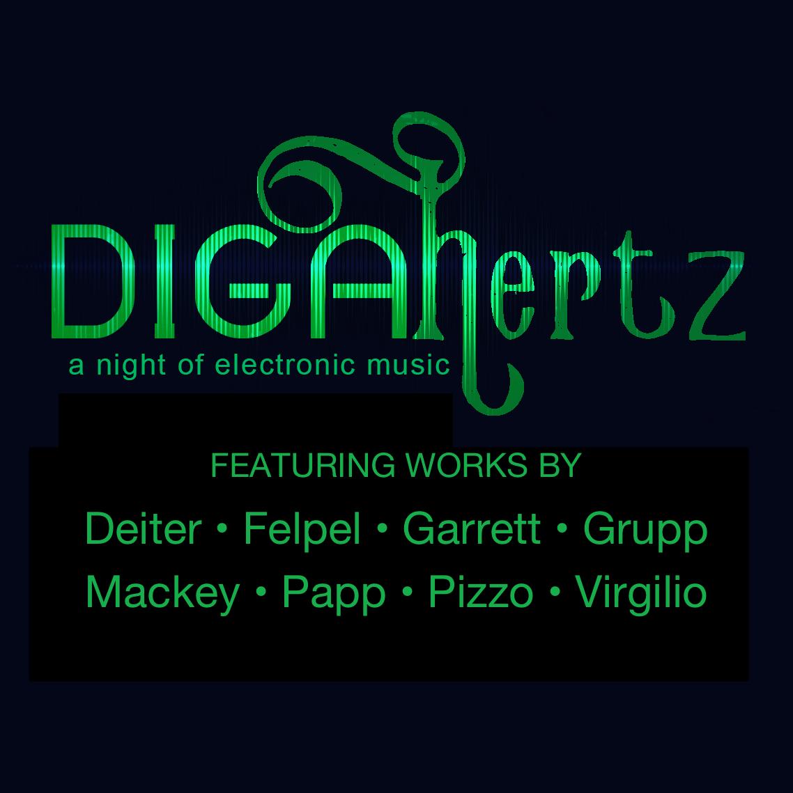 DIGAhertz featuring works by Deiter Felpel Garrett Grupp Mackey Papp Pizzo Virgilio